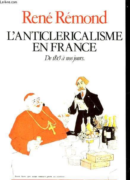 L'ANTOCLERICALISME EN FRANCE. DE 1815 A NOS JOURS