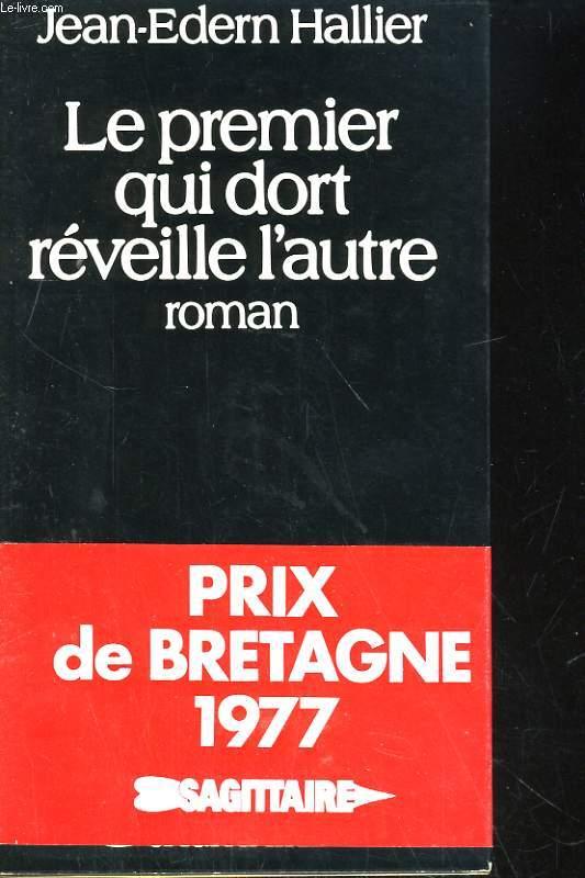 LE PREMIER QUI DORT REVEILLE L'AUTRE. ROMAN