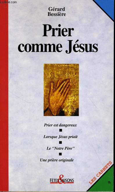 LES CARNETS N°9. PRIER COMME JESUS