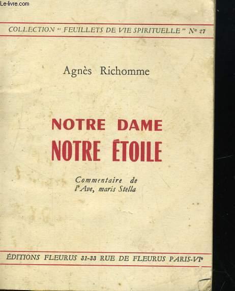 NOTRE DAME NOTRE ETOILE. COMMENTAIRE DE 'AVE, MARIS STELLA