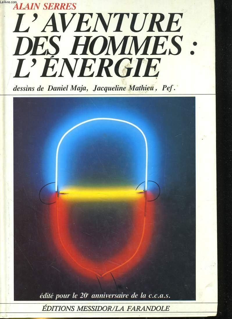 L'AVENTURE DES HOMMES: L'ENERGIE