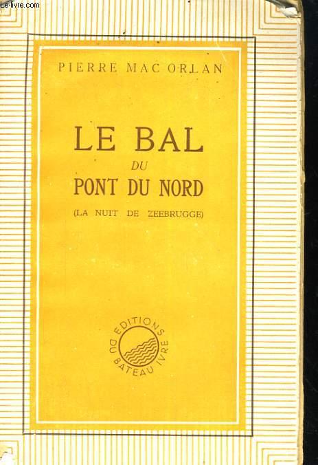 LE BAL DU PONT DU NORD (LA NUIT DE ZEEBRUGGE)