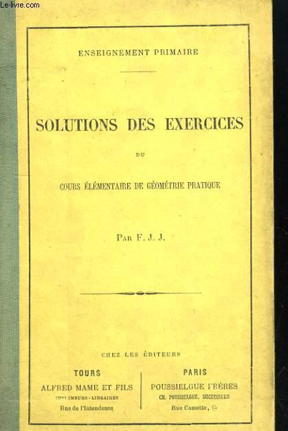 SOLUTIONS DES EXERCICES DU COURS ELEMENTAIRES DE GEOMETRIE PRATIQUE. ENSEIGNEMENT PRIMAIRE