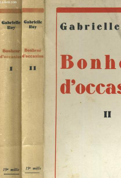 thesis gabrielle roy bonheur Thus, gabrielle roy's masterpiece of 1945, bonheur d'occasion, must have  seemed like dangerous fare to the nervous educators of the 1950s.