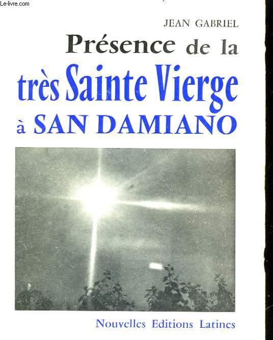 PRESENCE DE LA TRES SAINTE VIERGE A SAN DAMIANO