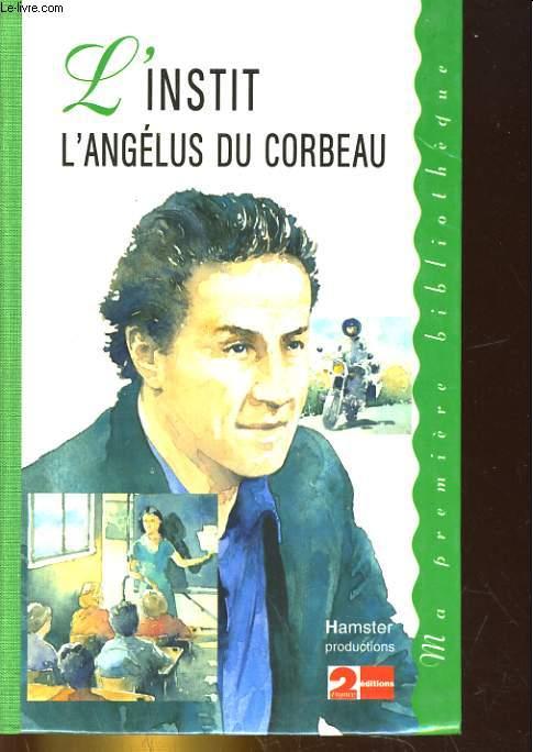 L'INSTIT. L'ANGELUS DU CORBEAU