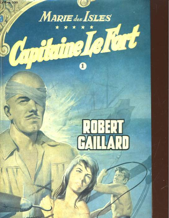 MARIE DES ISLES V CAPITAINE LE FORT. TOME 1