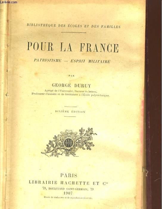 POUR LA FRANCE. PATRIOTISME - ESPRIT MILITAIRE