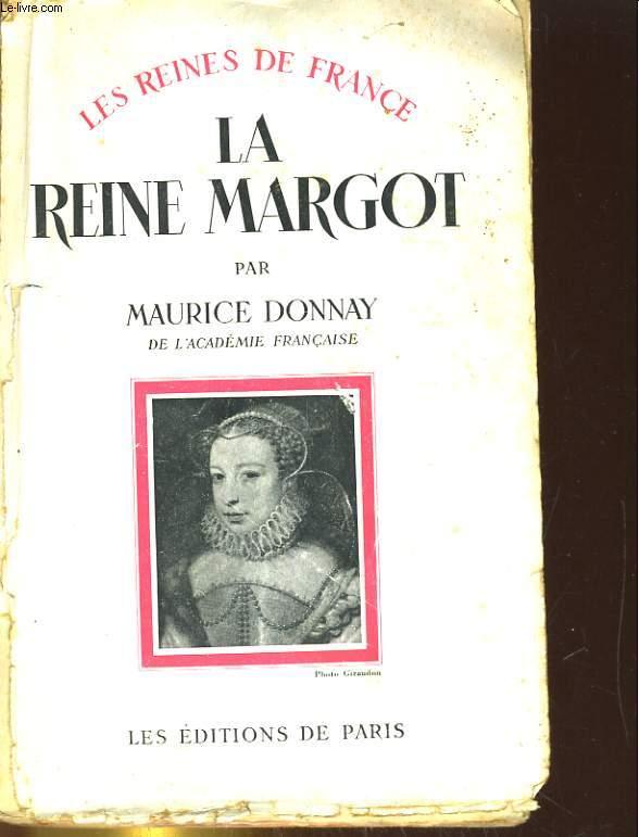 LES REINES DE FRANCE. LA REINE MARGOT
