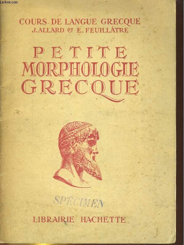PETITE MORPHOLOGIE GRECQUE. COURS DE LANGUE GRECQUE. CLASSE DE QUATRIEME