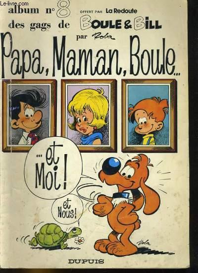PAPA, MAMAN, BOULE... ET MOI