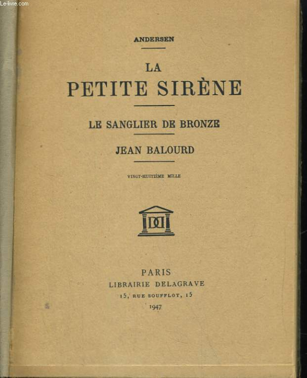 LA PETITE SIRENE. LE SANGLIER DE BRONZE. JEAN BALOURD