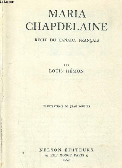 MARIA CHAPDELAINE. RECIT DU CANADA FRANCAIS