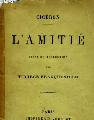 L'AMITIE. ESSAI DE TRADUCTION PAR TIBURCE FRANQUEVILLE