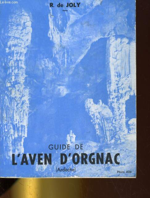 GUIDE DE L'AVEN D'ORGNAC (ARDECHE)