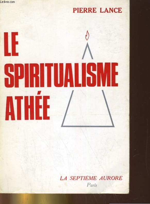 LE SPIRITUALISME ATHEE