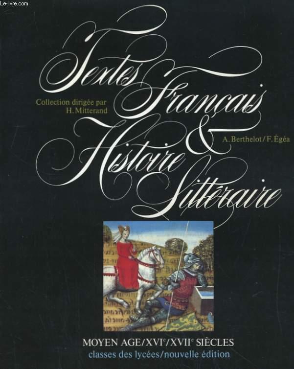 TEXTES FRANCAIS ET HISTOIRE LITTERAIRE, MOYEN AGE, XVIe, XVIIe SIECLES. CLASSES DES LYCEES