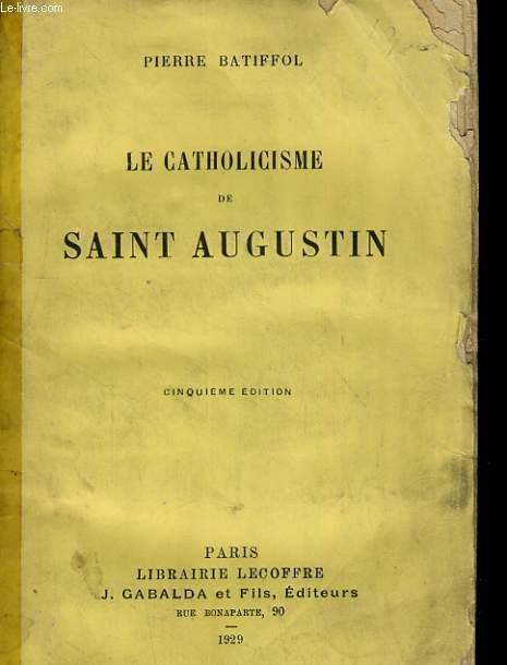 LE CATHOLICISME DE SAINT AUGUSTIN