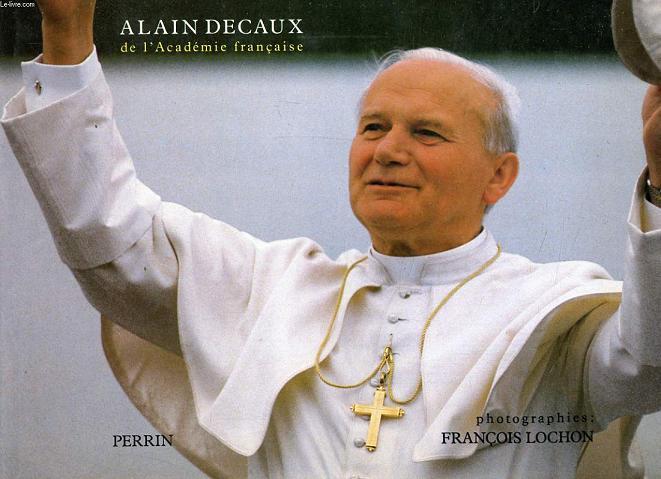 LE PAPE PELERIN. LES VOYAGES DE JEAN-PAUL II