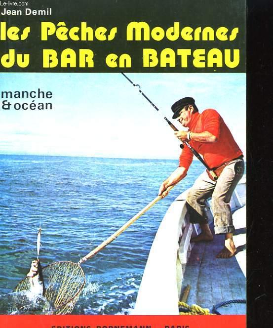 LES PECHES MODERNES DU BAR EN BATEAU. MANCHE & OCEAN
