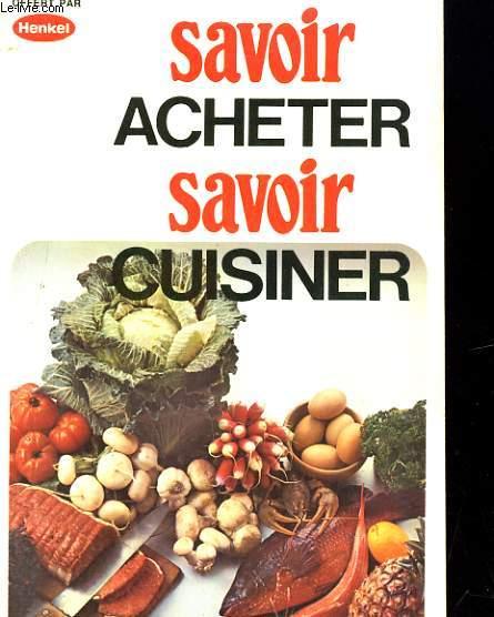SAVOIR ACHETER, SAVOIR CUISINER