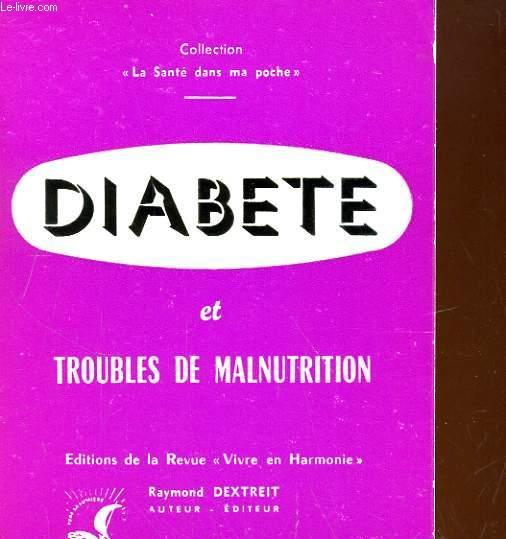 DIABETE ET TROUBLES DE MALNUTRITION. ETATS PREDIABETIQUES ET PRETUBERCULEUX, TOUTES LES DEFICIENCES ET CARENCES
