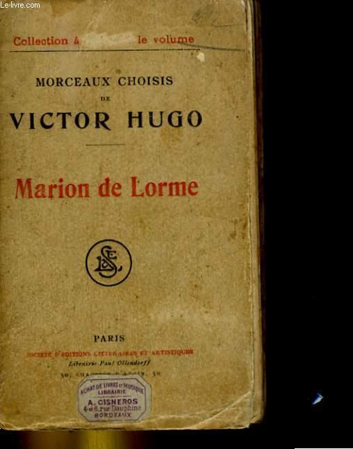 MORCEAUX CHOISIS DE VICTOR HUGO. MARION DE LORME