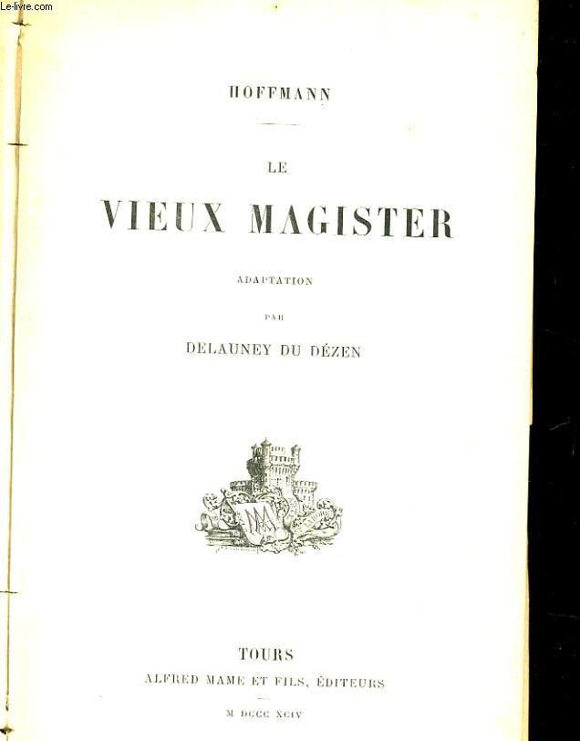 LE VIEUX MAGISTEUR
