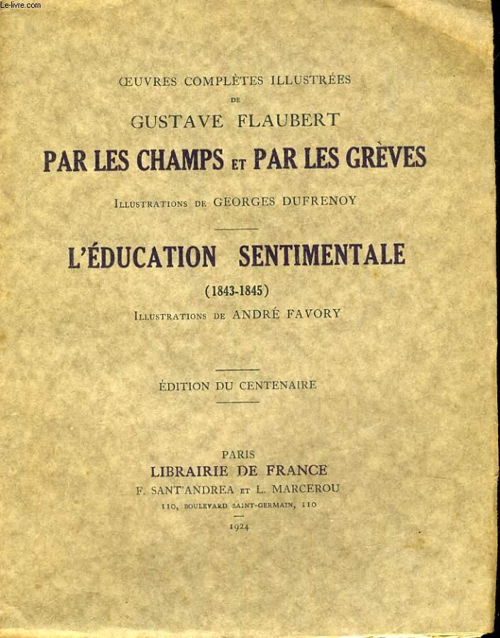 PAR LES CHAMPS ET PAR LES GREVES / L'EDUCATION SENTIMENTALE (1843-1845)