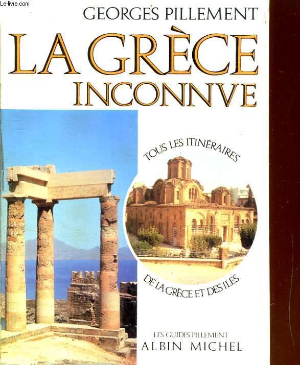 LA GRECE INCONNUE. ITINERAIRES ARCHEOLOGIQUES