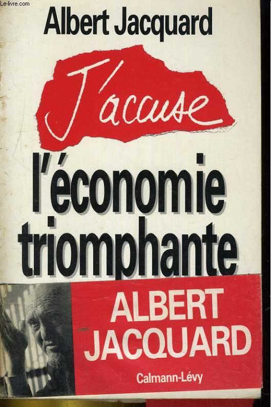 J'ACCUSE L'ECONOMIE TRIOMPHANTE