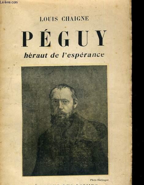 PEGUY, HERAUT DE L'ESPERANCE