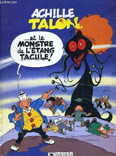 ACHILLE TALON ET LE MONSTRE DE L'ETANG TACULE