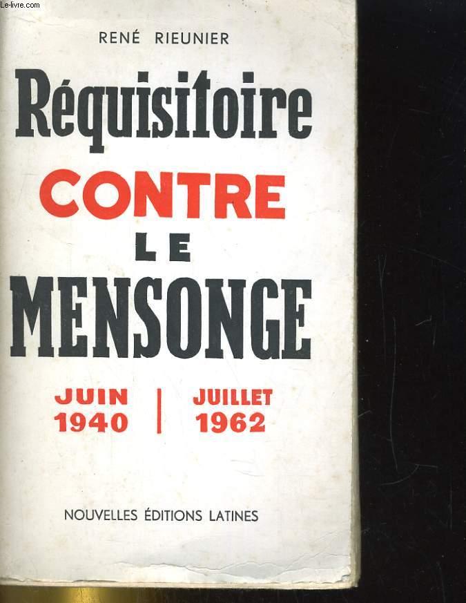 REQUISITOIRE CONTRE LE MENSOGE. JUIN 1940 / JUILLET 1962