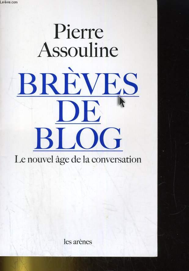 BREVES DE BLOG. LE NOUVEL AGE DE LA CONVERSATION
