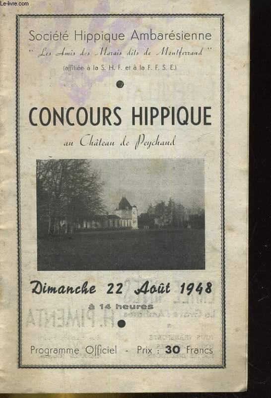 PROGRAMME OFFICIEL DU CONCOURS HIPPIQUE AU CHATEAU DE PEYCHAUD DIMANCHE 22 AOUT 1948 A 14 HEURES