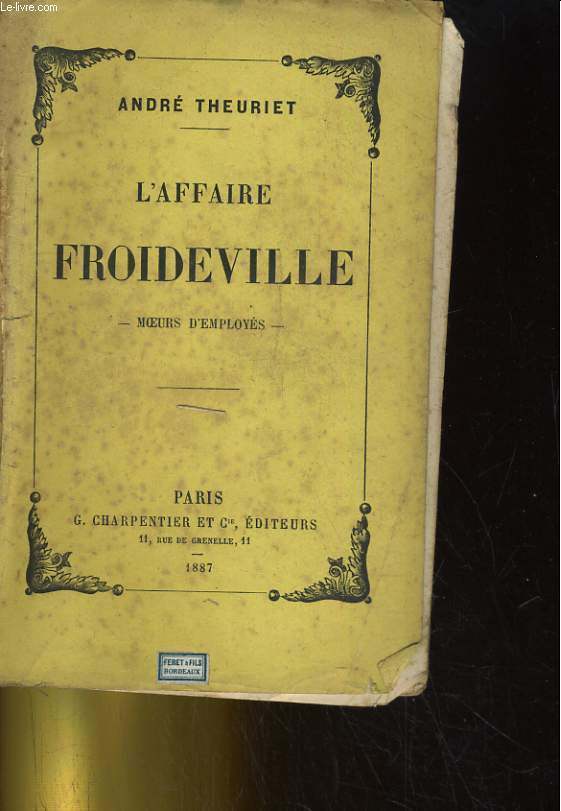 L'AFFAIRE FROIDEVILLE. MOEURS D'EMPLOYES