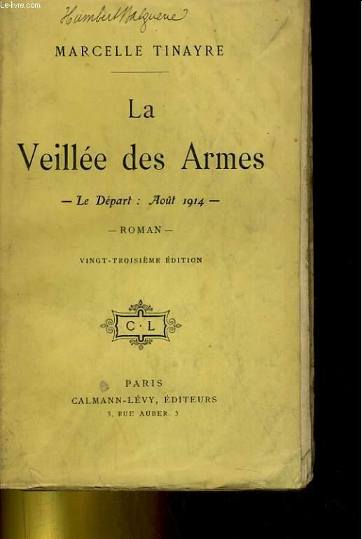 LA VEILLEE DES ARMES. LE DEPART: AOUT 1914