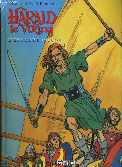 HARALD LE VIKING. L'ESCADRE ROUGE
