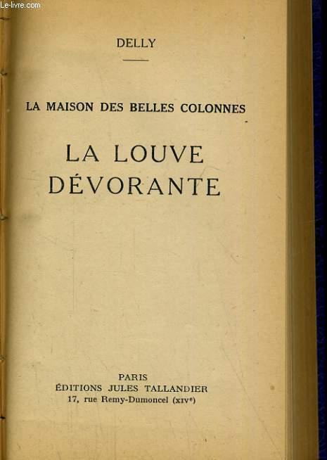 LA MAISON DES BELLES COLONNES. LA LOUVE DEVORANTE