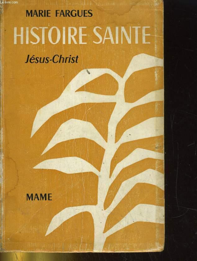 HISTOIRE SAINTE D'APRES LES TEXTES BIBLIQUES. II; JESUS CHRIST