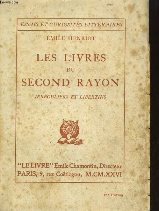 LES LIVRES DU SECOND RAYON, IRREGULIERS ET LIBERTINS
