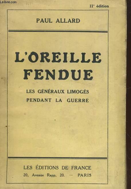 L'OREILLE FENDUE. Les généraux limogés pendant la guerre