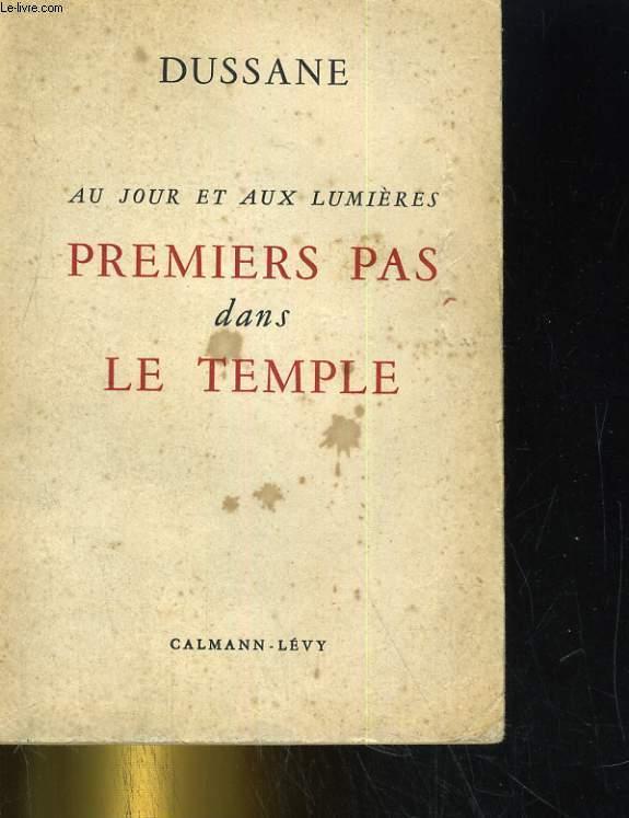 AU JOUR ET AUX LUMIERES. 1/ PREMIERS PAS DANS LE TEMPLE.