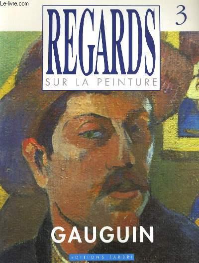REGARDS SUR LA PEINTURE N°3. GAUGUIN