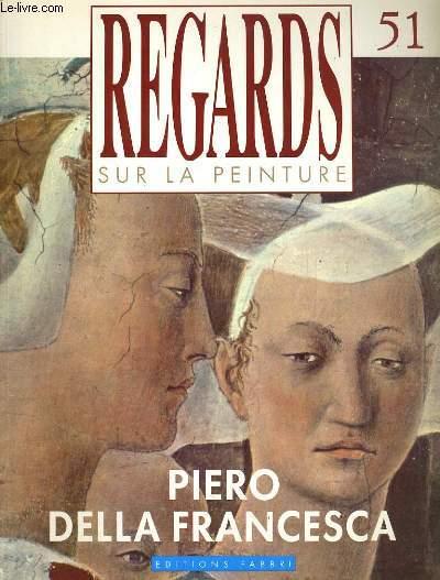 REGARDS SUR LA PEINTURE N°51. PIERO DELLA FRANCESCA