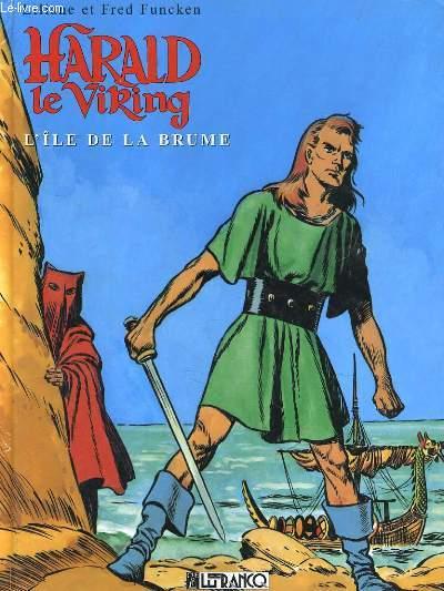 HARALD LE VIKING. L'ILE DE LA BRUME