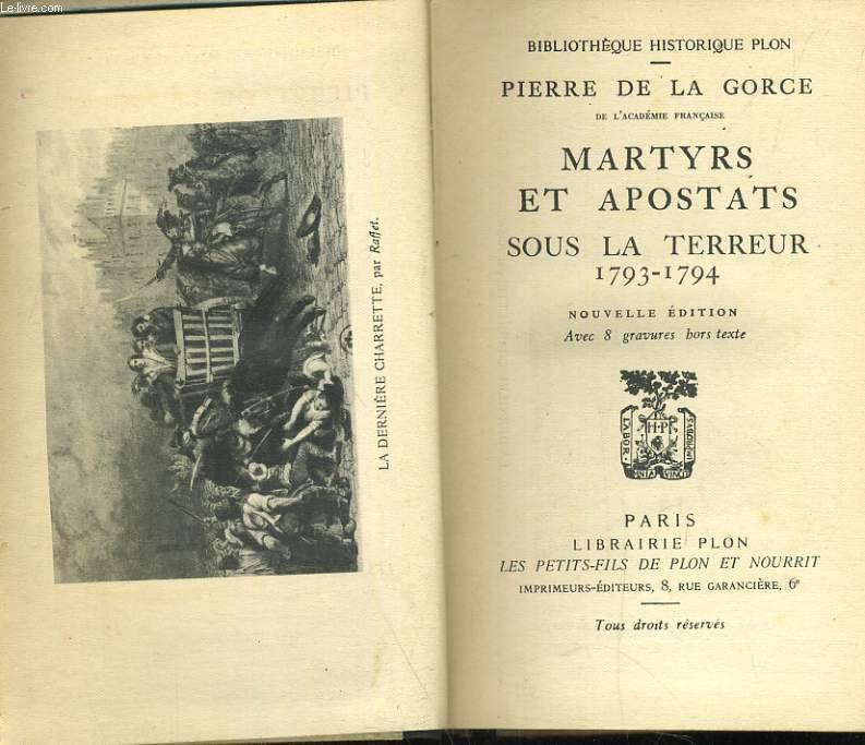 MARTYRS ET APOSTATS SOUS LA TERREUR 1793-1794