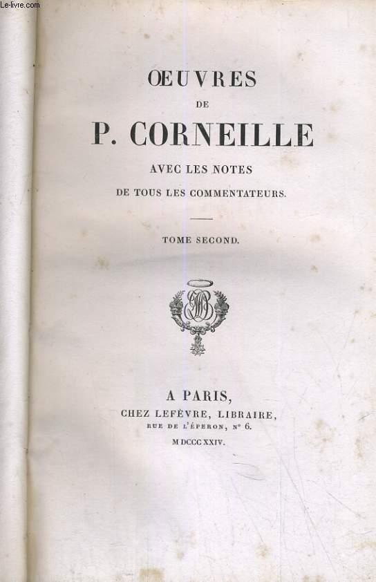 OEUVRES DE P. CORNEILLE AVEC LES NOTES DE TOUS LES COMMENTATEURS TOME SECOND