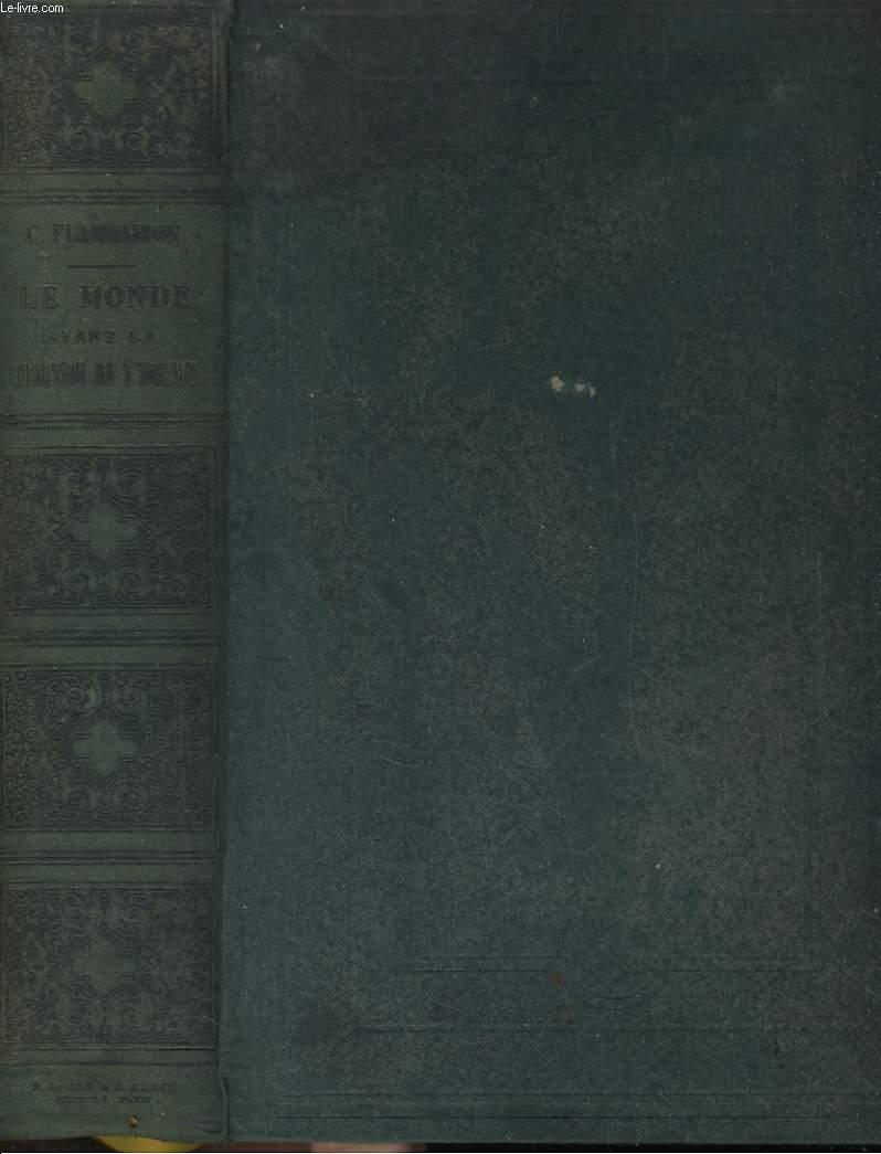LE MONDE AVANT LA CREATION DE L'HOMME. ORIGINES DE LA TERRE, ORIGINES DE LA VIE, ORIGINES DE L'HUMANITE